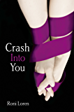 Crash Into You (Loving on the Edge, Book 1) (Loving on the Edge Series)