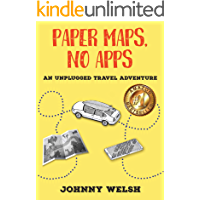 Paper Maps, No Apps: An Unplugged Travel Adventure book cover