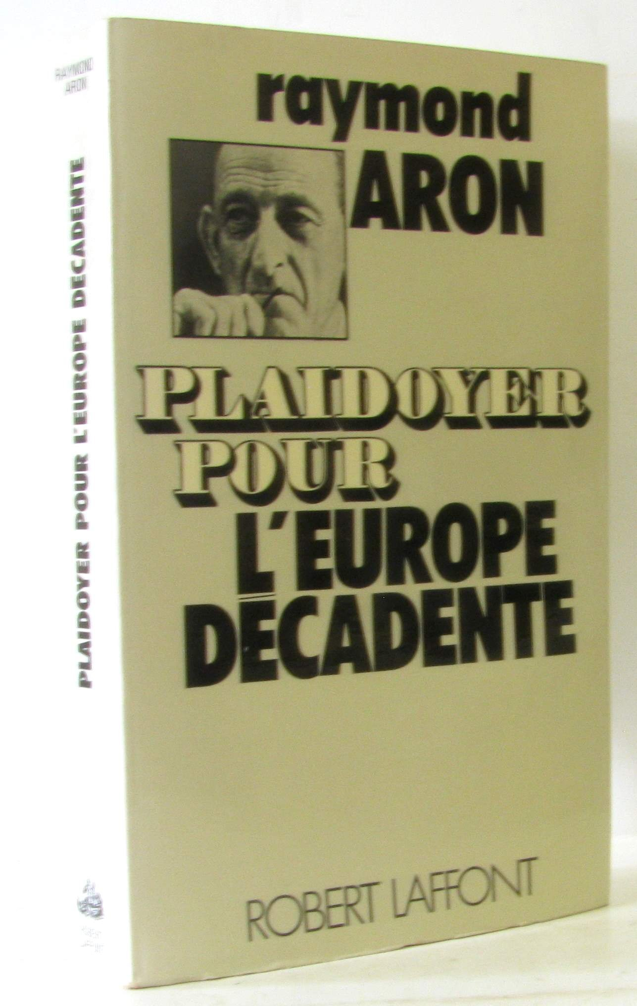 Plaidoyer pour l'Europe décadente Broché – 1977 Aron Raymond Robert Laffont B0000DSUK0 47126