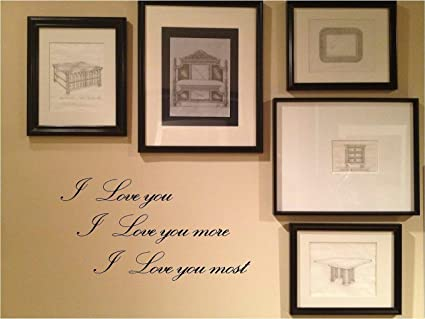 1 X I love you I love you more I love you most. Vinyl wall art ...