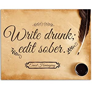 Write Drunk Edit Sober - Ernest Hemingway - 11x14 Unframed Art Print - Great Gift for Authors and Writers and Home Decor Under $15