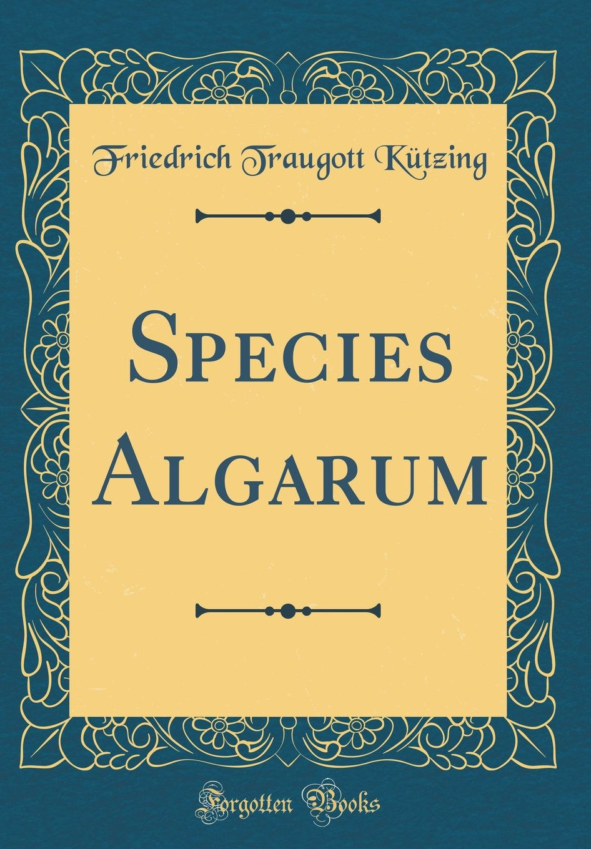 Download Species Algarum (Classic Reprint) (Latin Edition) ebook