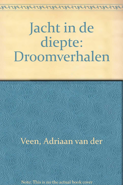 Jacht In De Diepte Droomverhalen Dutch Edition Adriaan