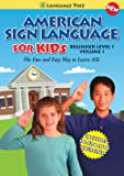 American Sign Language for Kids: Learn ASL Beginner Level 1, Vol. 1