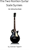 The 2 Position Guitar Scale System: An Introduction