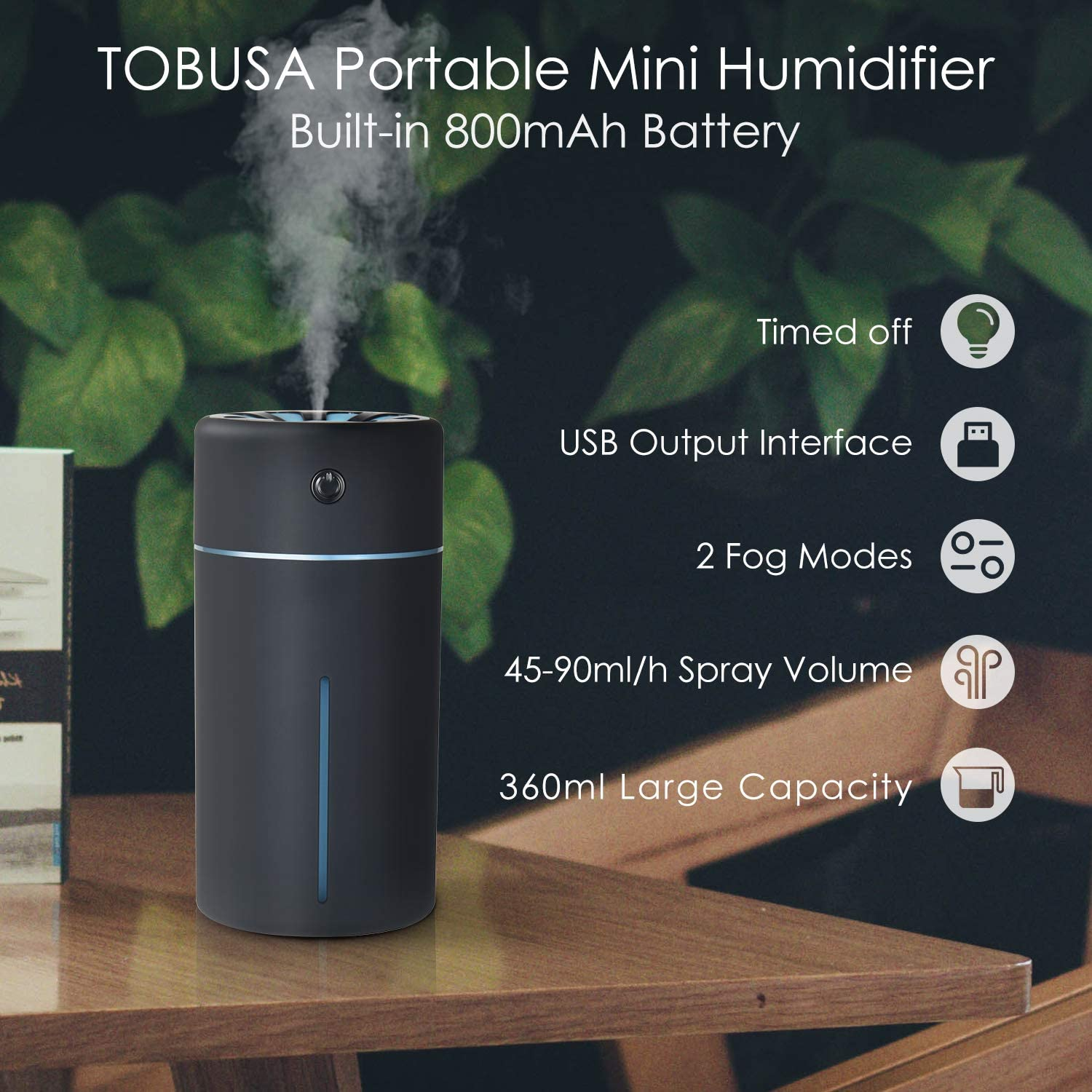 USB Output Ports,No Water Prompt,for Travel Home Office Car Portable Mini Humidifier,360ml Small Cool Mist Humidifiers,with 2 Mist Modes,90mI//h Spray Volume,800mAh Rechargeable Battery Black