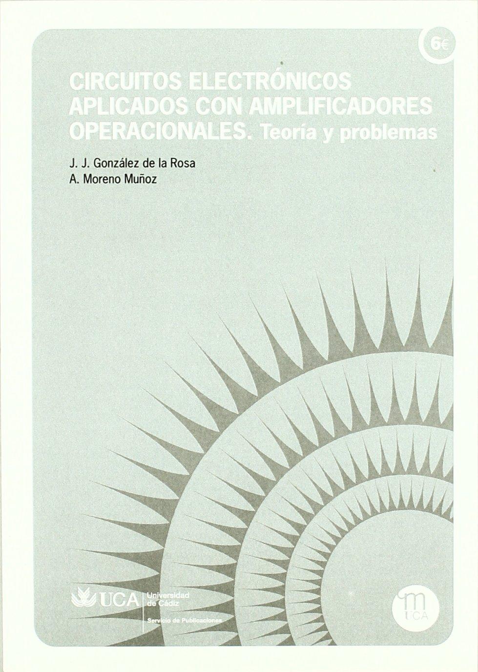 ... aplicados con amplificadores operacionales : teoría y problemas: Juan Jose, Antonio Moreno-Munoz, González de la Rosa: 9788477864882: Amazon.com: Books
