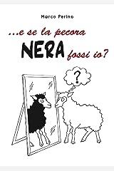 ... e se la pecora nera fossi io? (Italian Edition) Kindle Edition
