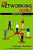 The Networking Guru: The Next Level