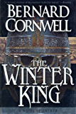 The Winter King: A Novel of Arthur (The Warlord Chronicles Book 1)