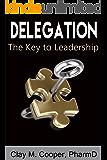 Delegation: The Key to Leadership