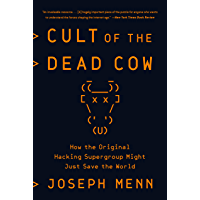 Cult of the Dead Cow: How the Original Hacking Supergroup Might Just Save the World (English Edition)