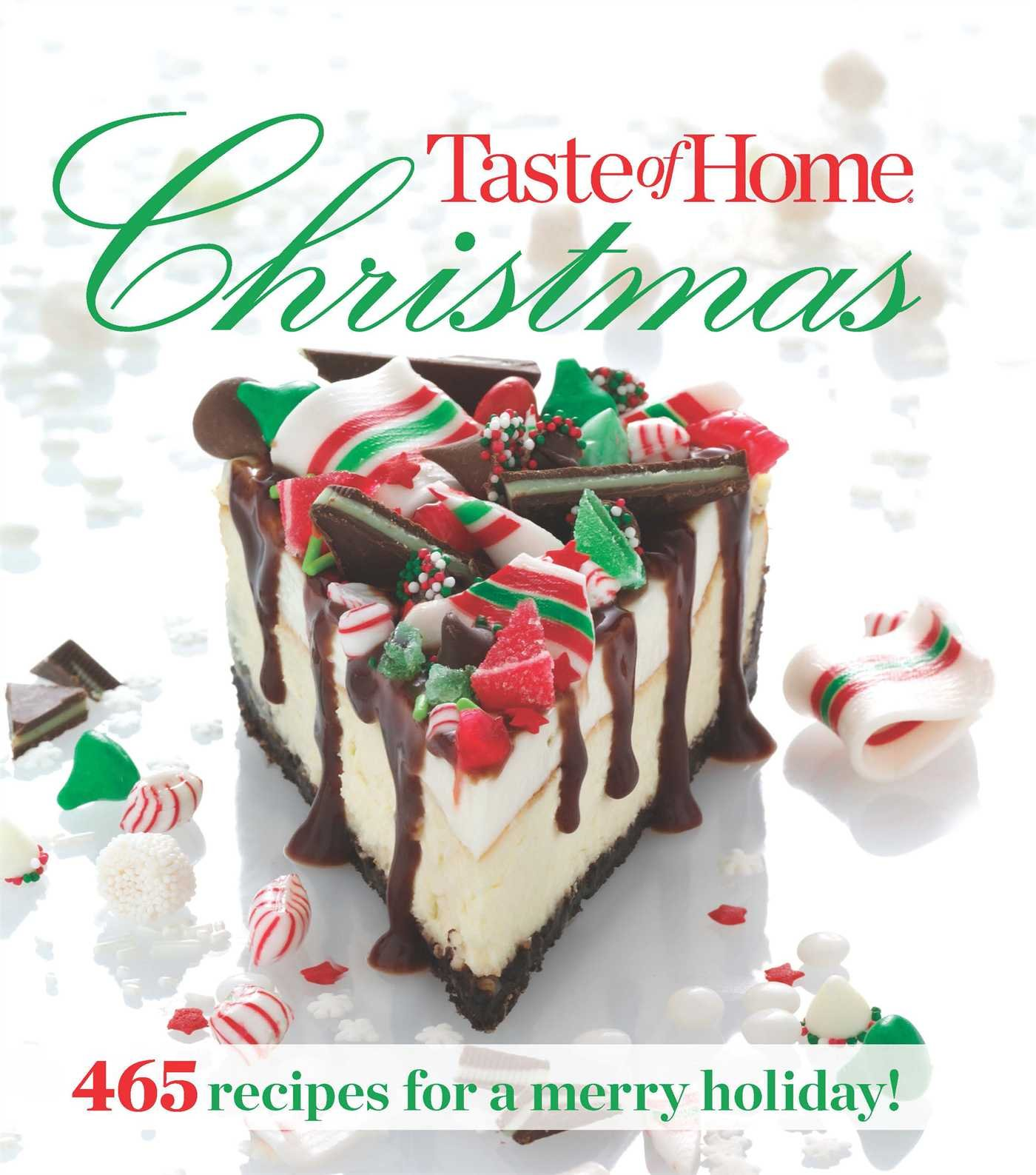 Taste of Home Christmas: 465 Recipes For a Merry Holiday: Taste Of ...