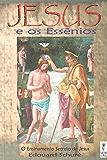 Jesus e os Essênios: o ensinamento secreto de Jesus