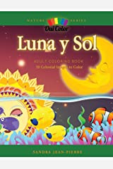 Luna y Sol: Adult Coloring Book with 30 Celestial Designs to Color (Nature Series) Paperback