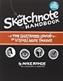 The Sketchnote Handbook. Video Edition: The Illustrated Guide to Visual Note Taking