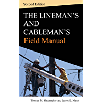 Lineman and Cablemans Field Manual, Second Edition
