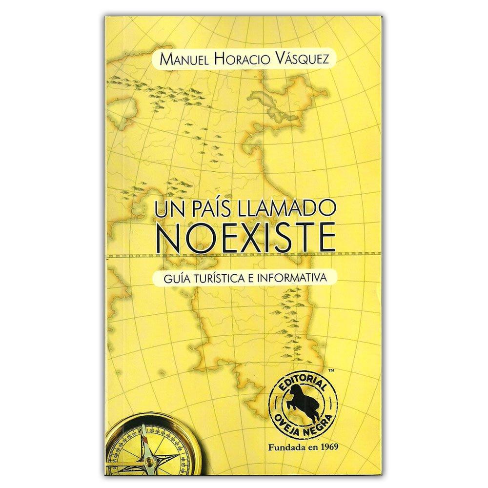Un país llamado Noexiste. Guía turística e informativa ...