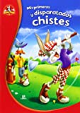 Mis Primeros Y Disparatados Chistes (Mis Primeros Entretenimientos con los Looneys)