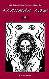 Les Expériences Fantomatiques de Flaxman Low vol.4 : La Main du Docteur Kalmarkane et autres nouvelles