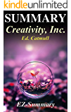 Summary - Creativity, Inc.: By Ed Catmull - Overcoming the Unseen Forces That Stand in the Way of True Inspiration (Creativity, Inc: A Complete Summary ... Book, Paperback,Hardcover, Summary Book 1)