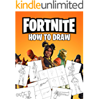Fortnite How To Draw: How To Draw Fortnite Book. Fortnite Most Popular Characters and Weapons. Learn How To Draw With Easy Steps. Drawing Tutorial 2019 (Fortnite Books Book 1)