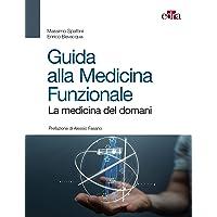 Guida alla medicina funzionale. La medicina del domani