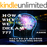 How & Why We Dream???: Need To Go Beyond The Sleep Theory!!!