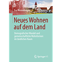 Neues Wohnen auf dem Land : Demografischer Wandel und gemeinschaftliche Wohnformen im ländlichen Raum