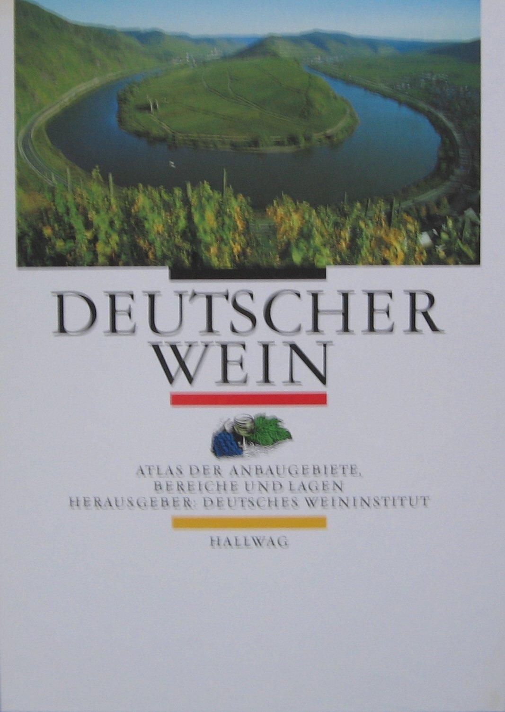 Deutscher Wein. Atlas der Anbaugebiete, Bereiche und Lagen