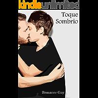 Toque Sombrio: Romance Gay (Não me Toque Livro 2)