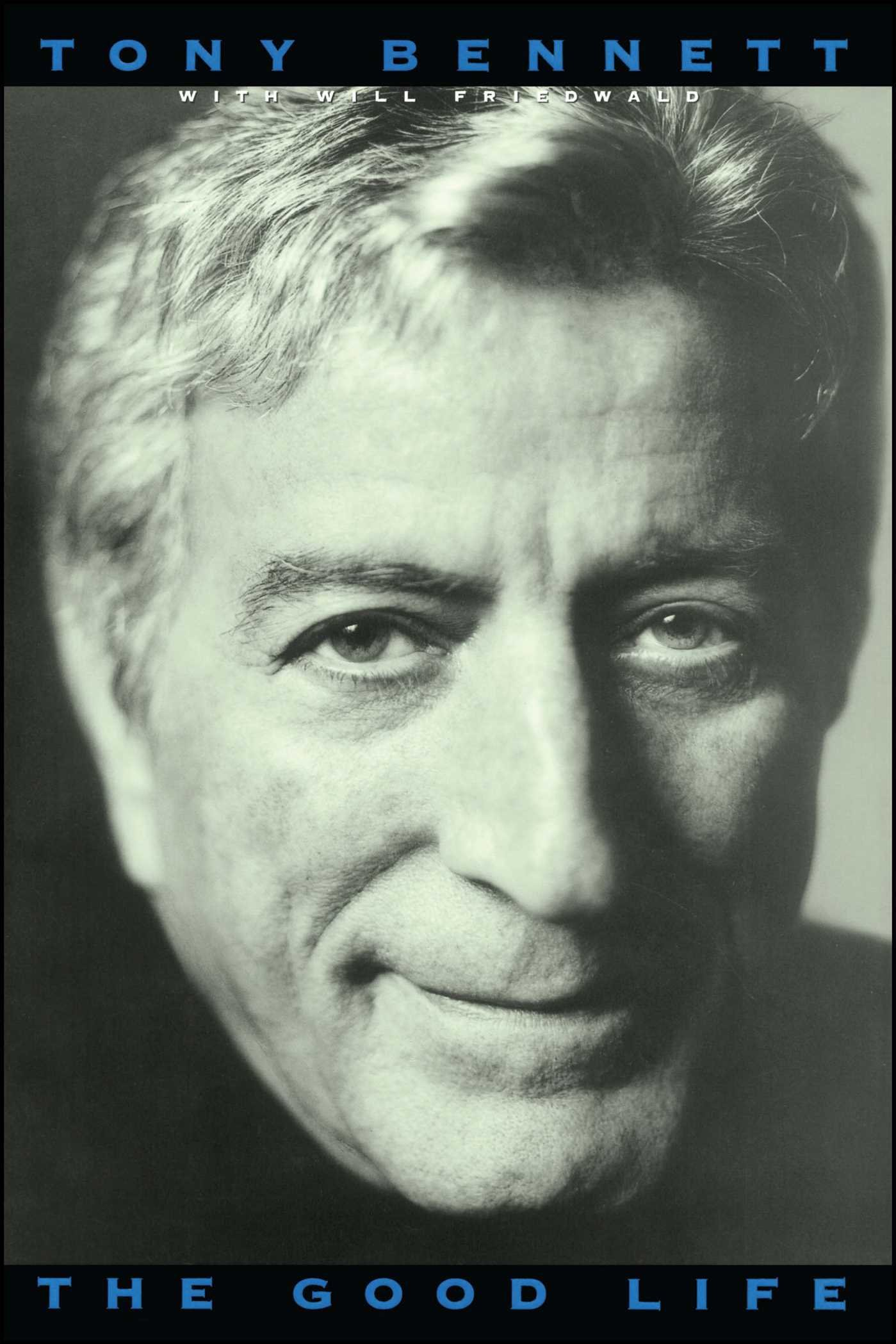 Read Online The Good Life: The Autobiography Of Tony Bennett ebook