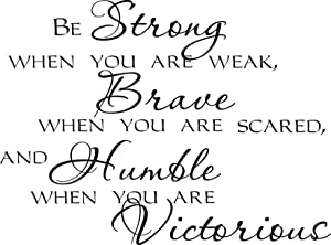 Wall Decal Sticker Wall Quotes Arts Home Decoration Decor nspirational Home Vinyl Wall Decals Sayings Art Lettering Be Strong When You are weak (Brave)