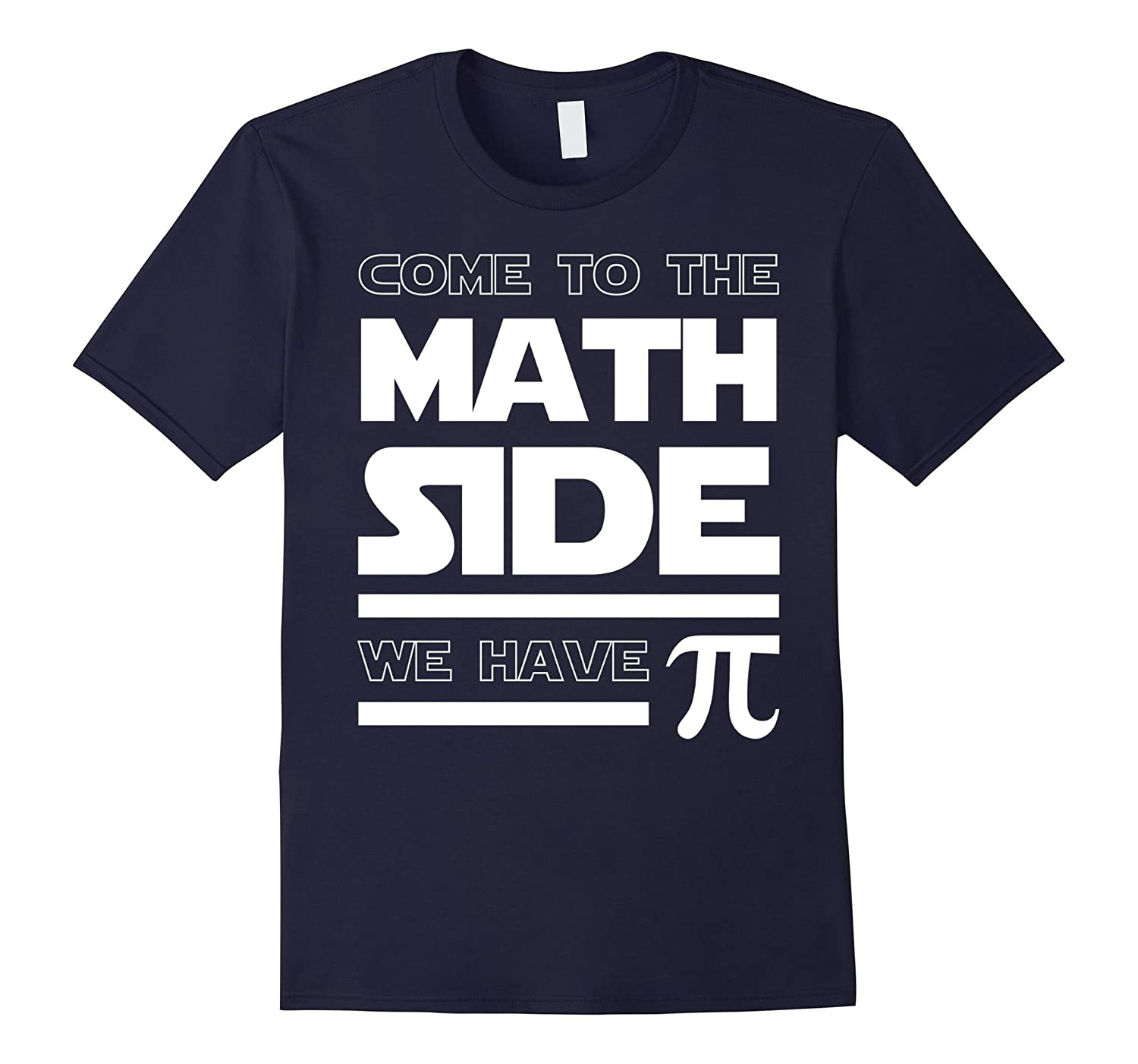 Come To The Math Side We Have Pi T-shirt Math Lover-Vaci