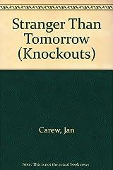 Stranger than tomorrow: Three stories of the future (Knockouts) Paperback