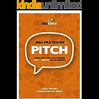 Guia prático do PITCH: Como fazer uma apresentação clara e objetiva do seu negócio!