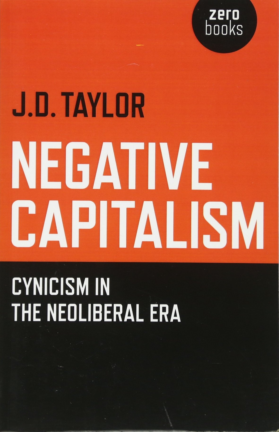 Negative Capitalism: Cynicism in the Neoliberal Era