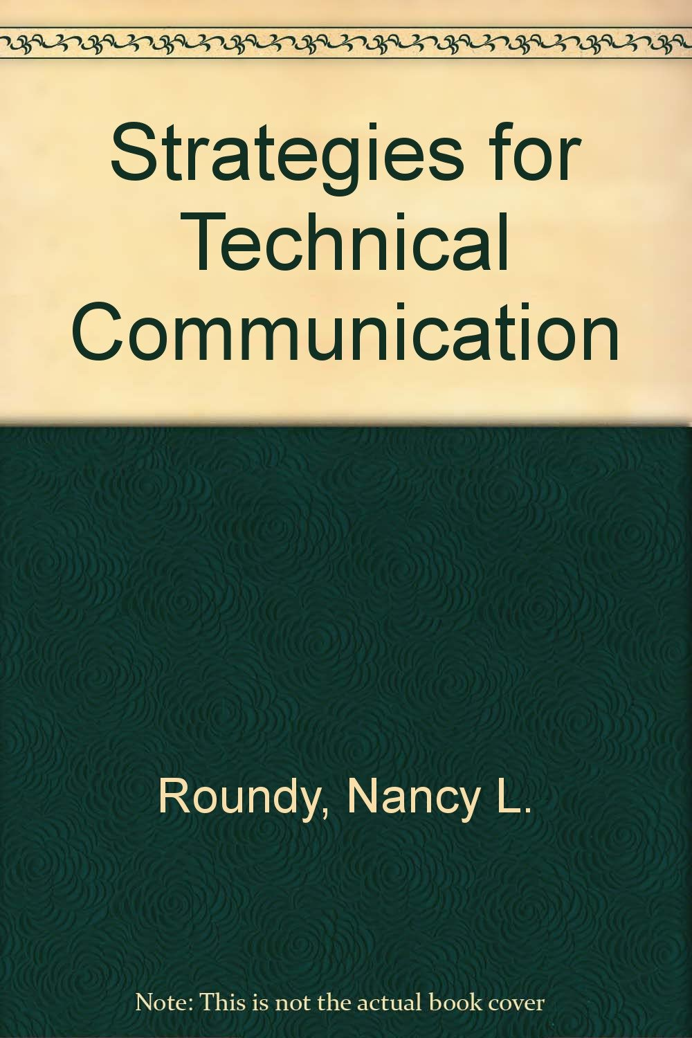 Strategies for technical communication: Nancy Roundy Blyler: 9780316759236:  Amazon.com: Books