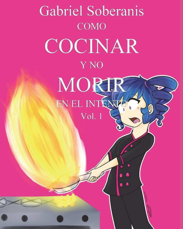 Download Como Cocinar y no Morir en el Intento (Spanish Edition) pdf epub