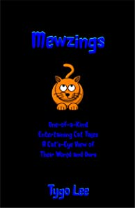 Mewzings: One-of-a-Kind: Entertaining Cat Tales: A Cat's-Eye View of Their World and Ours