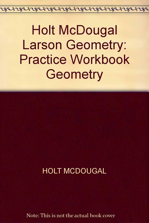 Geometry, Grades 9-12 Practice Workbook: Holt McDougal Larson ...