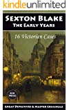 Sexton Blake: The Early Years: A Collection of 16 Victorian Cases, 1893-1895 (Great Detectives & Master Criminals Book 1…