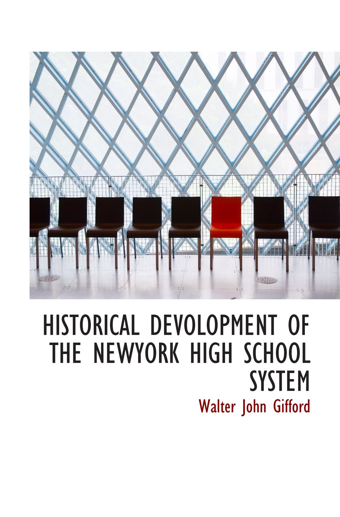 Download HISTORICAL DEVOLOPMENT OF THE NEWYORK HIGH SCHOOL SYSTEM pdf epub