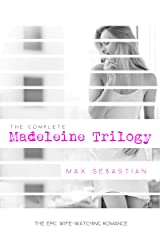 The Madeleine Trilogy: (The epic wife-watching romance) Kindle Edition
