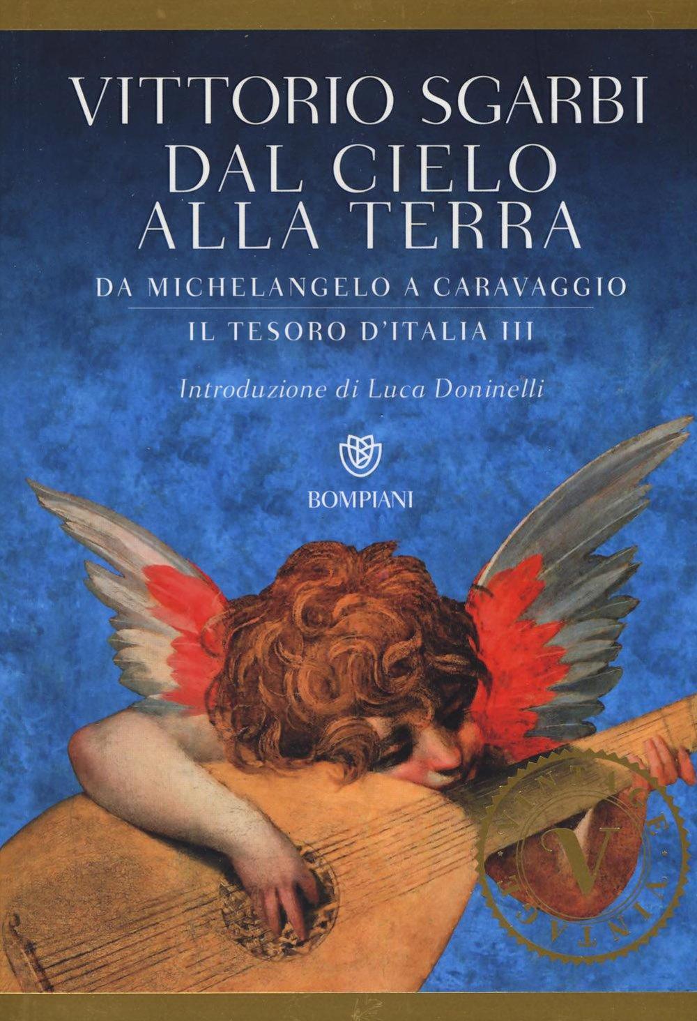 Libri di vittorio sgarbi -dal cielo alla terra. da michelangelo a caravaggio. il tesoro d`italia: 3 (italiano) 8845281825