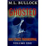 Ghosted (Gulf Coast Paranormal Trilogy Book 1)