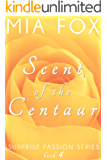Scent of the Centaur (Surprise Passion Series Book 4)