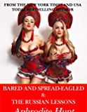 Bared and Spread-eagled 8: The Russian Lessons