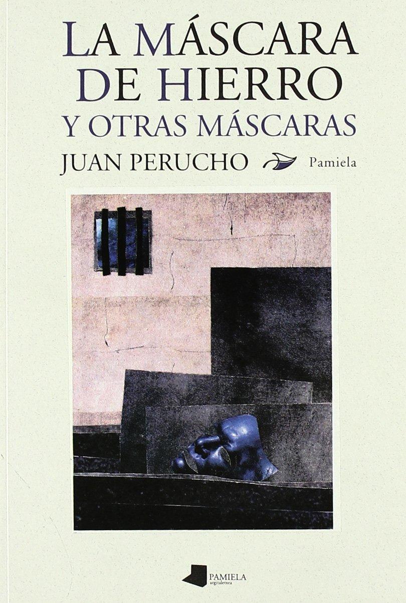 La máscara de hierro y otras máscaras Ilargia - Narrativa: Amazon.es: Juan Perucho: Libros