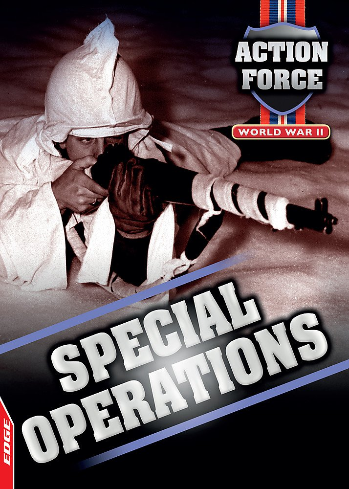 Read Online World War II: Special Operations (Edge: Action Force) pdf